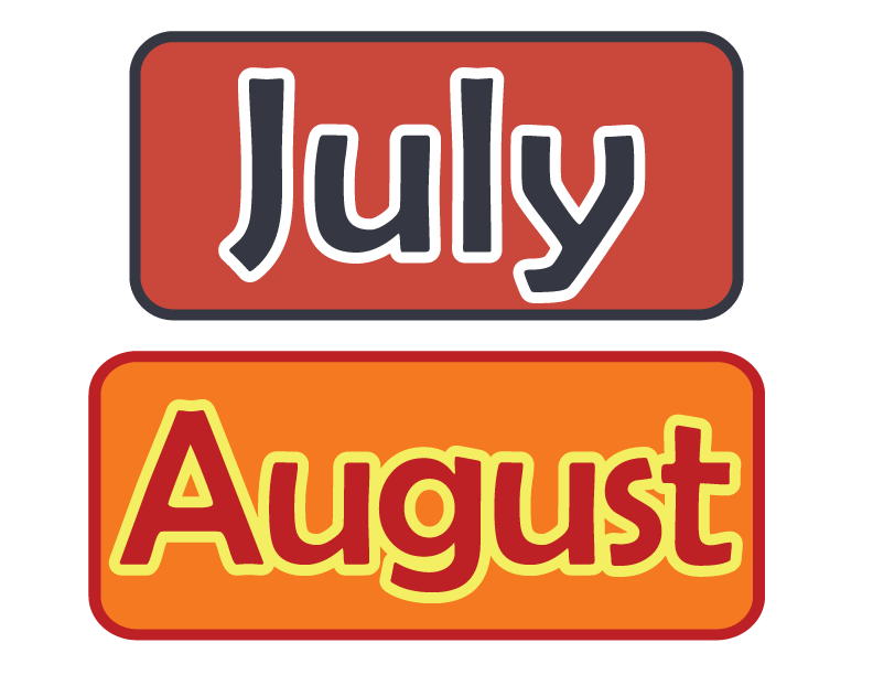 July and August